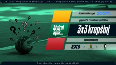 Artėjančiame LKF seminare – galimybė kitu kampu pažvelgti į 3×3 krepšinį